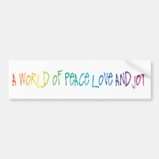 A World of Peace, Love, and Joy Bumper Sticker