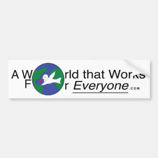 A World That Works for Everyone - Bumper Sticker