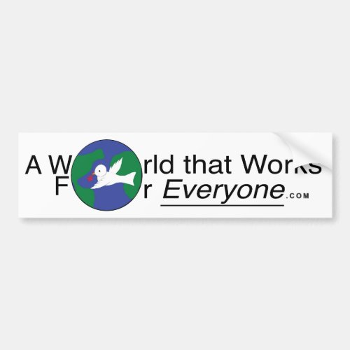 A World That Works for Everyone _ Bumper Sticker