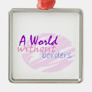 A world without borders metal ornament