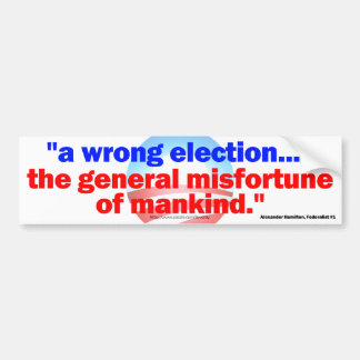 A WRONG ELECTION..... GENERAL MISFORTUNE BUMPER STICKER