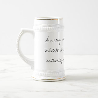 A wrong note sung timidly is a mistake. beer stein