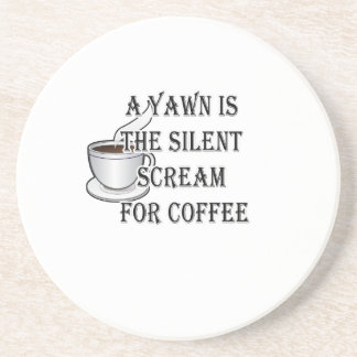 A Yawn Is The Silent Scream For Coffee Beverage Coaster