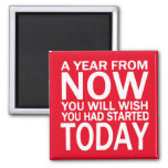 A year from now motivational quote Kitchen Magnet at Zazzle