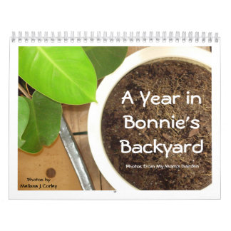 A Year in Bonnie's Backyard Calendar