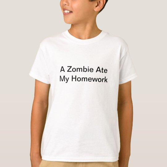 A Zombie Ate My Homework T-Shirt