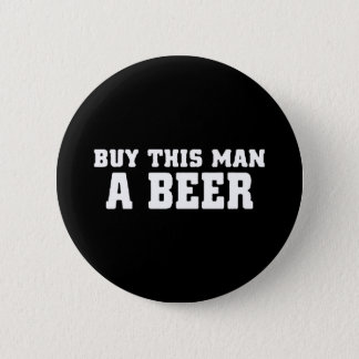 aa31 buy this man beer bachelor party funny humor button