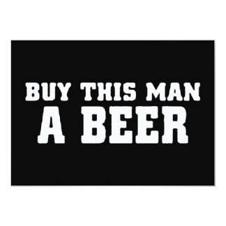 "aa31 buy this man beer bachelor party funny humor 5"" x 7"" invitation card"
