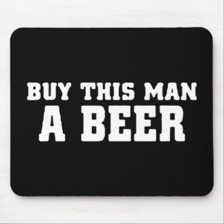 aa31 buy this man beer bachelor party funny humor mousepad
