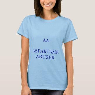AA ASPARTAME ABUSER T-Shirt