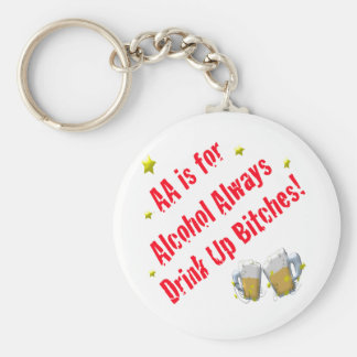 AA is For Alcohol Always Keychain