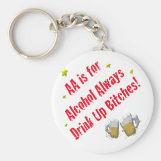 AA is For Alcohol Always Key Chains
