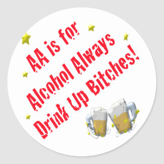 AA is For Alcohol Always Stickers