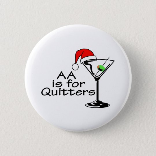AA Is For Quitters Christmas Martini Pinback Button