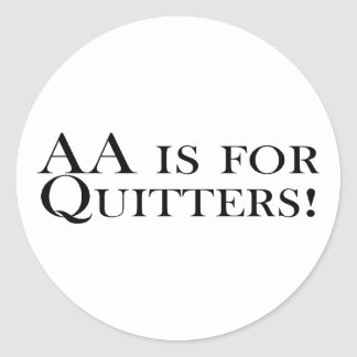 AA Is For Quitters Sticker