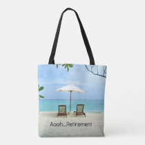 Aaah...Retirement Tote Bag