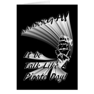 AAARGH! It Be Talk Like a Pirate Day! Greeting Cards