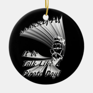 AAARGH! It Be Talk Like a Pirate Day! Double-Sided Ceramic Round Christmas Ornament