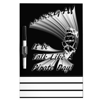 AAARGH! It Be Talk Like a Pirate Day! Dry Erase Whiteboard