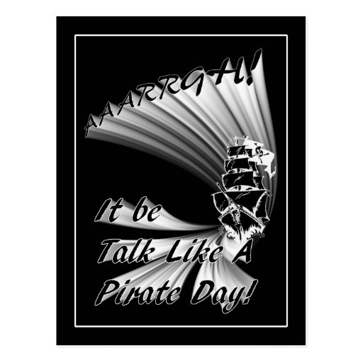 AAARGH! It Be Talk Like a Pirate Day! Postcard
