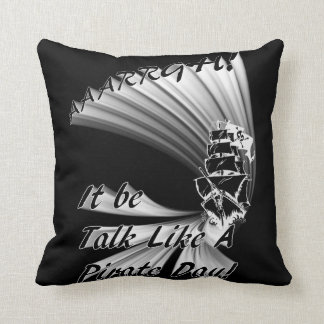 AAARGH! It Be Talk Like a Pirate Day! Throw Pillow