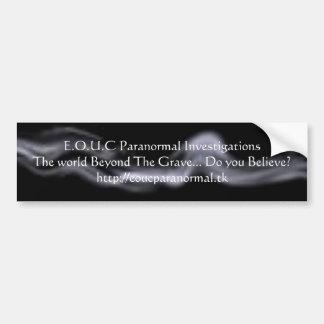 aabannermist, E.O.U.C Paranormal Investigations... Car Bumper Sticker
