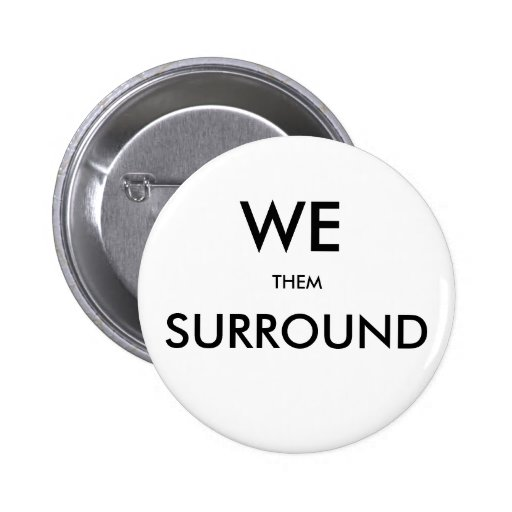 aam WE SURROUND THEM Button