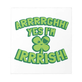 AARGHH YES I'm IRISH with a pirate SHAMROCK Note Pad