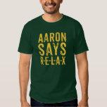 Aaron dice relaja (RELÁJESE) la camiseta Camisas