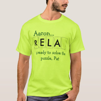 Aaron Is Ready To Solve The Puzzle, Pat T-Shirt