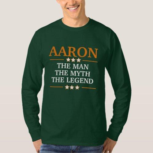 Aaron the man the myth the legend T_Shirt