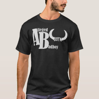 AB ALLEGED BADBOY by BULL OF THE WOODS T-Shirt
