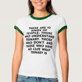 AB) There are 10 kinds...trinary T Shirt