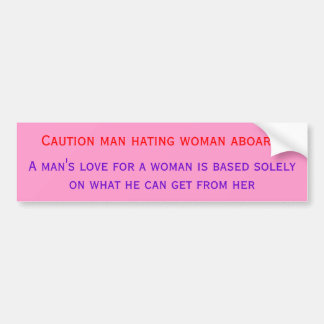 _aba1qqc[1], A man's love for a woman is based ... Car Bumper Sticker