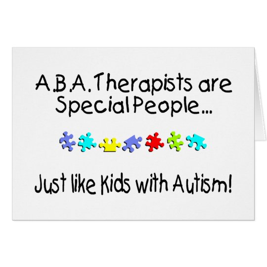 ABA Therapists Are Special People Card