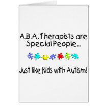 ABA Therapists Are Special People Just Like.....