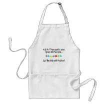 ABA Therapists Are Special People Just Like..... Adult Apron