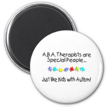 ABA Therapists Are Special People Just Like..... Magnet