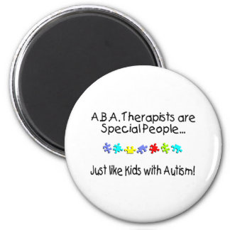 ABA Therapists Are Special People Just Like..... Fridge Magnets