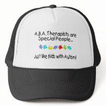 ABA Therapists Are Special People Just Like..... Trucker Hat
