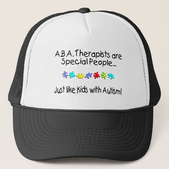 ABA Therapists Are Special People Just Like.... Trucker Hat