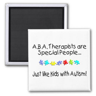 ABA Therapists Are Special People... Magnet