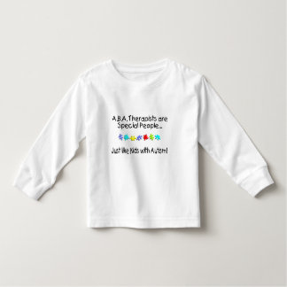 ABA Therapists Are Special People... Toddler T-shirt