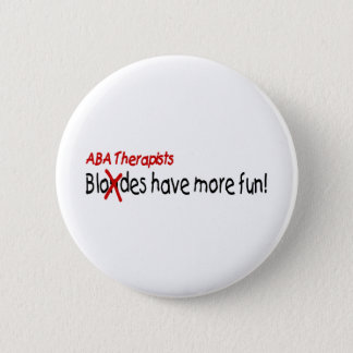 ABA Therapists Have More Fun Button