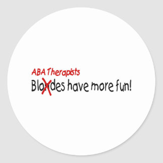 ABA Therapists Have More Fun Classic Round Sticker