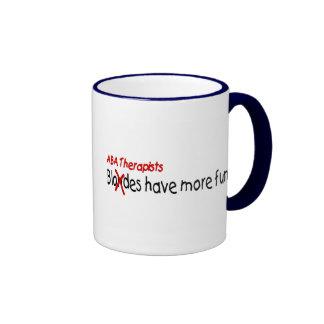 ABA Therapists Have More Fun Ringer Mug
