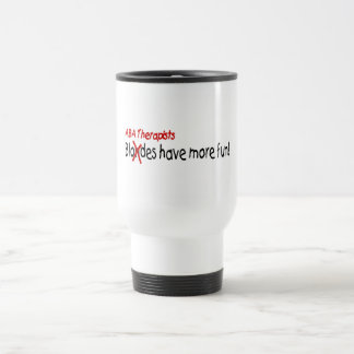 ABA Therapists Have More Fun Travel Mug
