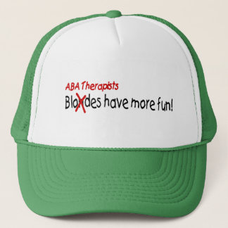 ABA Therapists Have More Fun Trucker Hat