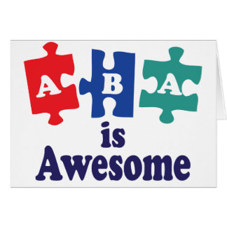ABA Therapy Is Awesome Card