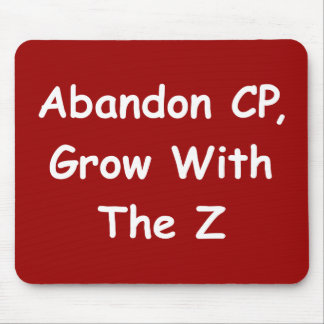 Abandon CP, Grow With The Z Mouse Pad